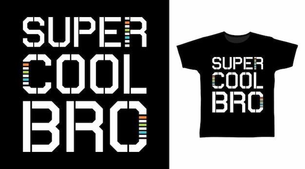 슈퍼 쿨 브로 타이포그래피 티셔츠 디자인 컨셉