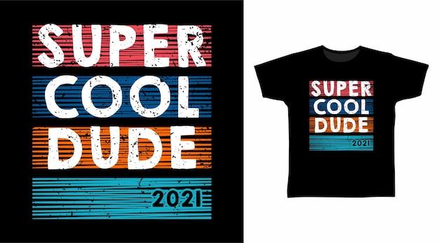 슈퍼 멋진 친구 타이포그래피 티셔츠 디자인 컨셉