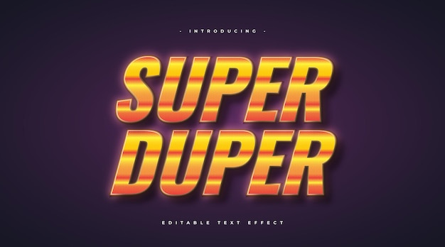 Super duper text in orange retro style with glowing effect. editable text style effect