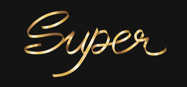 Super lettering curved golden ribbon
