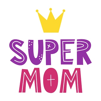 Super mom hand drawn illustration for mothers day