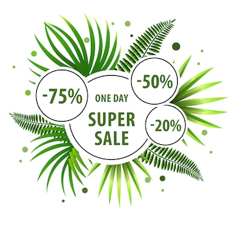 Super sale, one day green poster with palm leaves and discount stickers