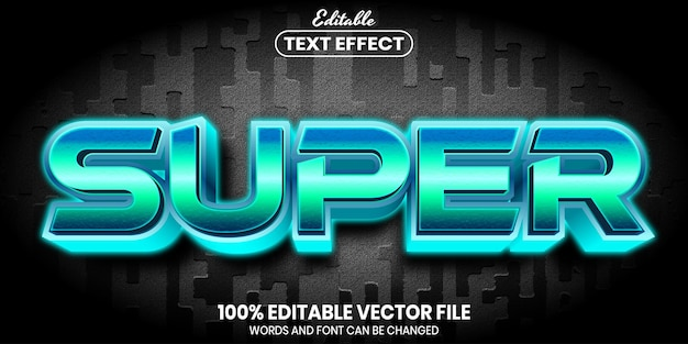 Super text, font style editable text effect
