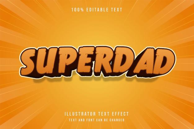 Superdad, 3d редактируемый текстовый эффект, желтая градация, оранжевый стиль комического текста