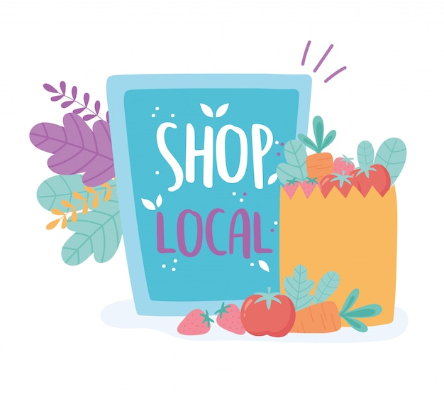 地元のビジネスをサポートし、小さな市場で買い物をし、板紙や紙袋を食べ物で食べます