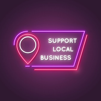 Support local neon sign. glowing frame with text support local business.