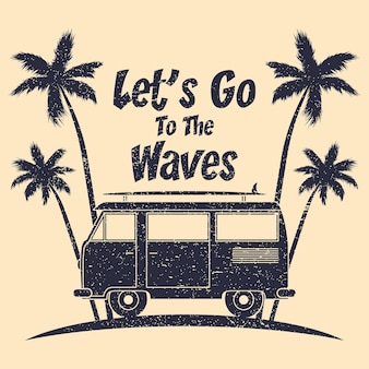Surfing grunge typography with surf bus palm trees and surfboard graphics for design clothe