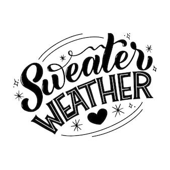 Свитер погода. рукописные зимние надписи. зимние и новогодние элементы дизайна карты. типографский дизайн. векторная иллюстрация.