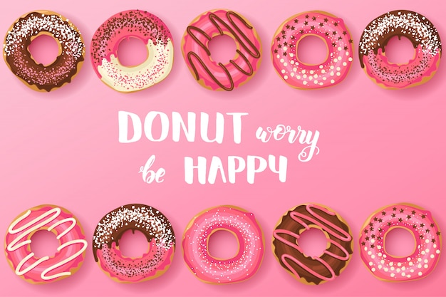 Sweet donuts with hand made inspirational and motivational quote: donut worry be happy