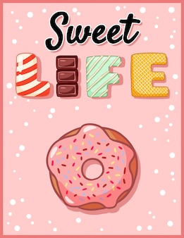 Sweet life cute funny with donut. pink glazed donut with tempting inscription