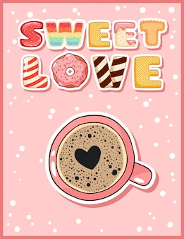 Sweet love cute funny postcard with cup of coffee
