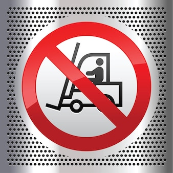 Symbol of no forklift on a metallic perforated stainless steel sheet
