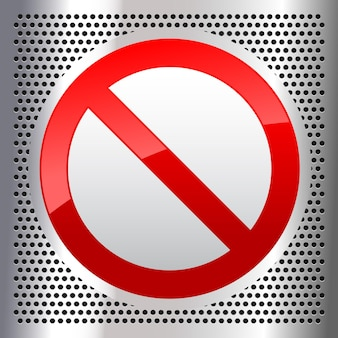 Symbol prohibited sign on a metallic perforated stainless steel sheet