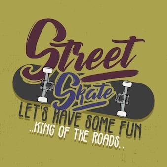 トレンディなtシャツのデザイン。ストリートスケート、楽しみましょう、king of the roads。ビンテージ・スタイル。