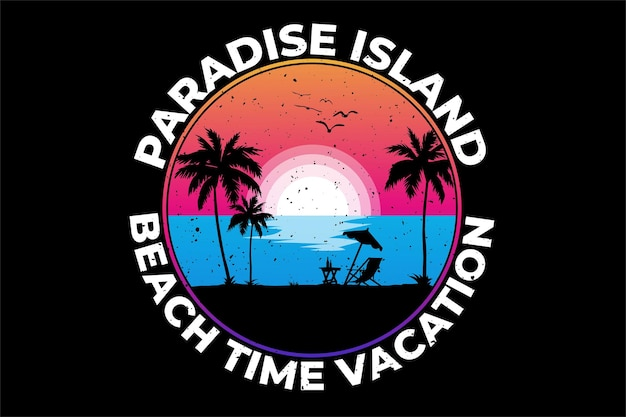 T-shirt beach vacation time paradise island vintage retro illustration