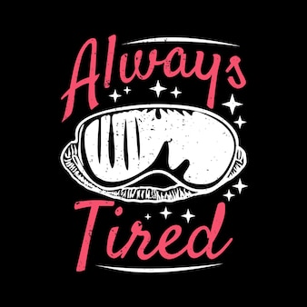 T shirt design always tired with blind fold and black background vintage illustration
