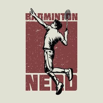 ヴィンテージイラストをスマッシュするバドミントン選手とtシャツデザインバドミントンオタク