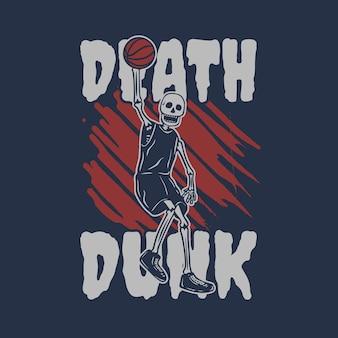 バスケットボールのヴィンテージイラストを再生するスケルトンとtシャツのデザインデスダンク