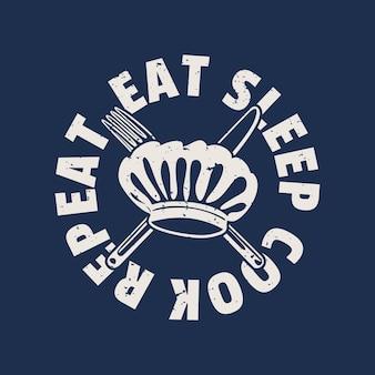 Дизайн футболки есть повторение повара сна с поварской шляпой, ножом, вилкой и синей винтажной иллюстрацией