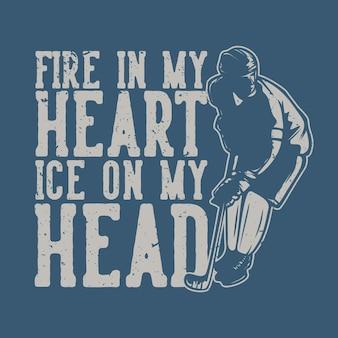 Дизайн футболки огонь в моем слухе лед на голове с винтажной иллюстрацией хоккеиста