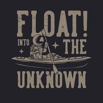 Дизайн футболки плывет в неизвестность с винтажной иллюстрацией космонавта, каякинга