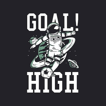 우주 비행사가 축구 빈티지 일러스트레이션을 하는 높은 티셔츠 디자인 목표