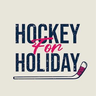 Дизайн футболки хоккей на праздник с хоккейной клюшкой винтажная иллюстрация