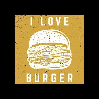 Дизайн футболки я люблю бургер с гамбургером и черным фоном старинные иллюстрации