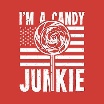Дизайн футболки я конфетный наркоман с леденцами на палочке и винтажной иллюстрацией на красном фоне