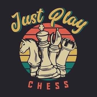 Дизайн футболки просто играйте в шахматы с шахматной винтажной иллюстрацией