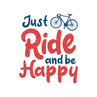 T shirt design just ride and be happy with silhouette bicycle flat illustration