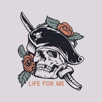 T shirt design life for me with stabbed skull with roses vintage illustration