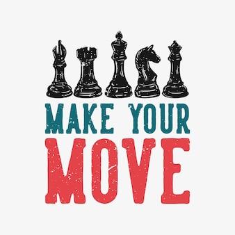 Дизайн футболки сделайте свой ход с шахматной винтажной иллюстрацией