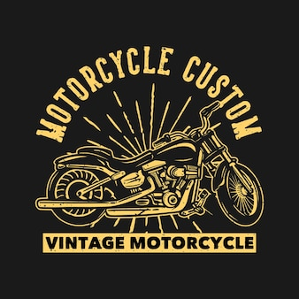T shirt design motorcycle custom vintage motorcycle with motorcycle vintage illustration