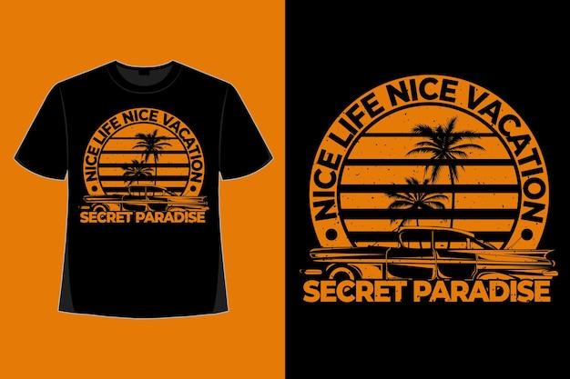 T-shirt design of nice life vacation secret paradise car style retro vintage illustration