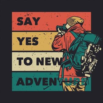 Tシャツのデザインは、カメラのヴィンテージのイラストで写真を撮る男との新しい冒険に賛成です