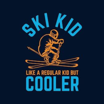 T shirt design ski kid like a regular kid but cooler with skier and dark blue background vintage illustration