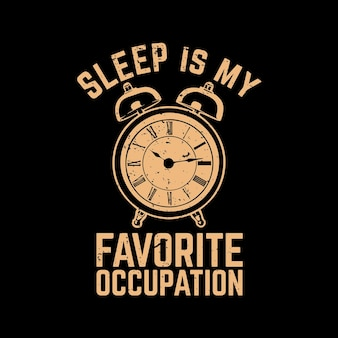 Дизайн футболки сон - мое любимое занятие с будильником и черным фоном винтажной иллюстрации