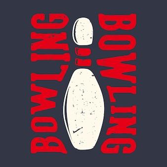 핀 볼링 빈티지 일러스트와 함께 티셔츠 디자인 슬로건 타이포그래피 볼링 볼링