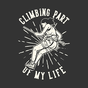 Дизайн футболки слоган типография восхождение часть моей жизни