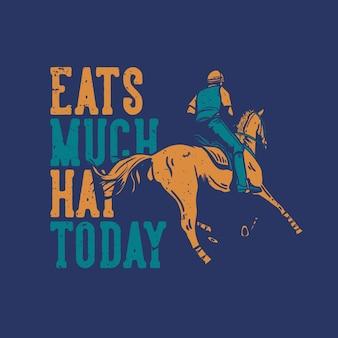 Типография лозунга дизайна футболки ест гадость сена сегодня с человеком верхом на лошади винтажная иллюстрация
