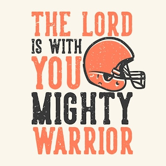 T-shirt design slogan typography the lord is with you mighty warrior