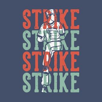 티셔츠 디자인 슬로건 타이포그래피 스트라이크 스트라이크 스트라이크