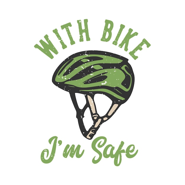 Типография лозунга дизайна футболки с велосипедом я в безопасности с винтажной иллюстрацией велосипедного шлема