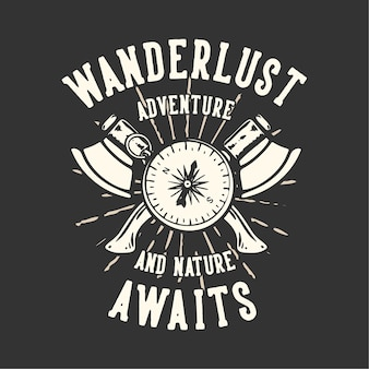 Типография лозунга дизайна футболки с компасом и топором винтажная иллюстрация