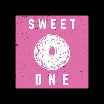 T shirt design sweet one with doughnut and black background vintage illustration