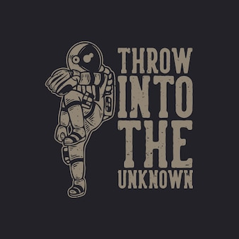 T-shirt design throw into the unknown with astronaut playing baseball vintage illustration