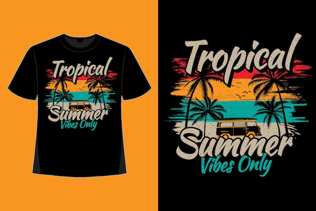 T-shirt design of tropical summer vibes only beach car style retro vintage illustration
