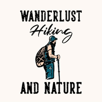 Дизайн футболки страсть к путешествиям и природа с туристом, держащим пеший шест, винтажная иллюстрация