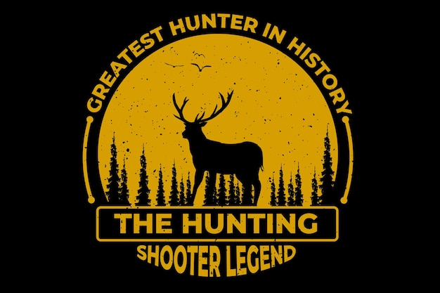 T-shirt design with hunting shooter legend pine deer vintage